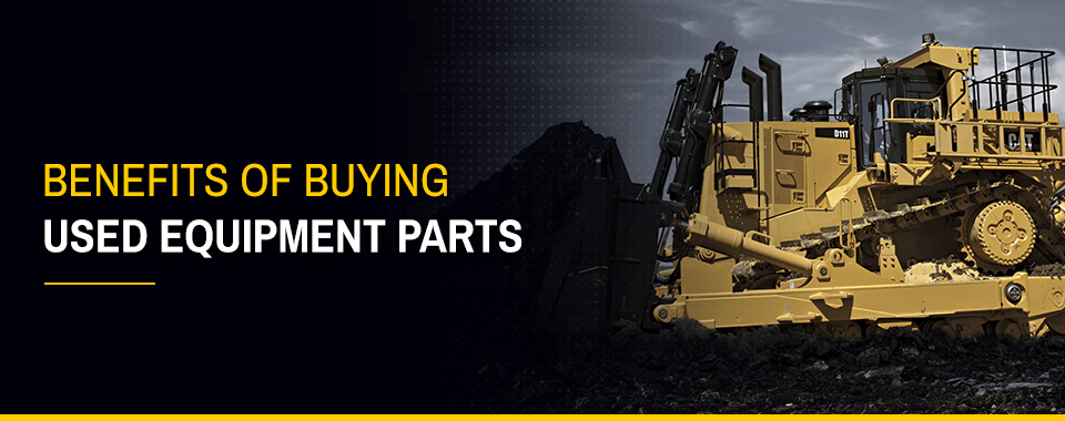 Benefits Buying Used Equipment Parts